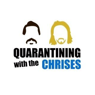 Quarantining With The Chrises
